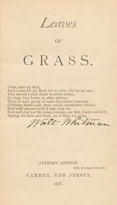 Leaves of Grass - First Edition - Signed - Walt Whitman - Bauman Rare Books Author Quotes, Literary Quotes, Poetry Quotes, Whitman Poems, Walt Whitman Quotes, Girl Boss Quotes, Love Quotes, Quotes Quotes, Leaves Of Grass