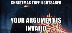Christmas Tree Lightsaber - Christmas Tree Lightsaber Your Argument is invalid