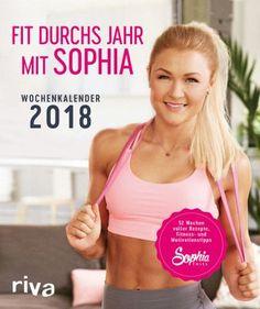 Fit durchs Jahr mit Sophia - Thiel, Sophia