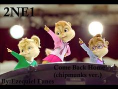 2NE1-Come Back Home(Chipmunks ver.)