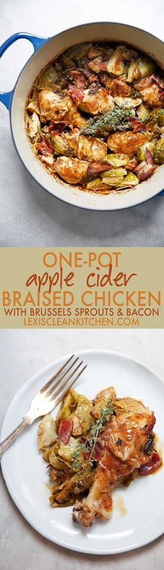 One Pot Apple Cider Braised Chicken with Brussels Sprouts & Bacon (paleo, dairy-free, gluten-free) - Lexi's Clean Kitchen