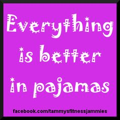 Everything is better in pajamas! #tamsfitjams #pajamaworkouts