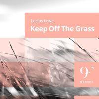 YA A LA VENTA.!!! Lucius Lowe - Keep Off The Grass (Jose Jimenez Remix) Promo by djjosejimenez on SoundCloud