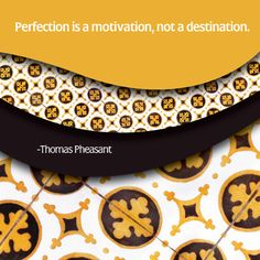 Perfection is a motivation...