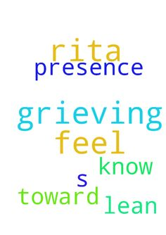 please pray for Rita, grieving. For her to feel God;s - please pray for Rita, grieving. For her to feel God;s presence and lean toward Jesus to Know Him as God, Lord of all in Jesus name amen. Posted at: https://prayerrequest.com/t/3WU #pray #prayer #request #prayerrequest