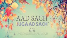 AAD SACH JUGAAD SACH Mantra Meditation | Key To Unconditional Love | 11 ...