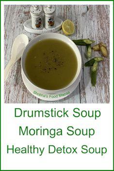 Shobha's Food Mazaa: DRUMSTICK SOUP / MORINGA SOUP / HEALTHY DETOX SOUP Healthy Detox Soup, Barley Powder, Apple Soup, Cabbage Soup, Beetroot, Soup Recipes, Good Food, Vegetarian, Nutrition