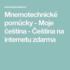 Mnemotechnické pomůcky - Moje čeština - Čeština na internetu zdarma Internet, Education, Learning, Children, Portal, Literature, Cuba, School, Kids