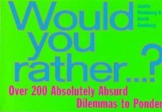 In this laugh-out-loud collection of thought-provoking dilemmas, more than 200 hilarious questions ask readers to look deep within themselves and choose between two equally undesirable--or desirable--options.  This compact book is perfect for a purse, backpack or the car!  Keep yourself and your guests entertained for hours with these interesting and creative questions.  This book has mature content and is good for adults-only