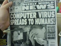 Computer Virus Spreads to Humans, Weekly World News