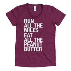 Run All The Miles... & Peanut Butter - Women's
