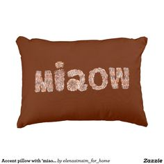 Accent pillow with 'miaow'