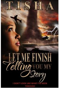 Let Me Finish Telling You...My Story (Volume 3)