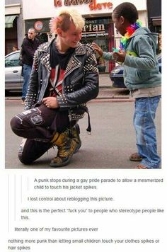 forever in love with this. Look at the smile on the punks face and the little boy, made my day even more