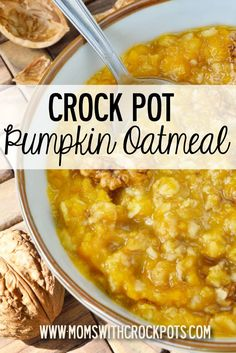 Crock Pot Pumpkin Oatmeal I love fall because with it comes pumpkin EVERYTHING! I am one of those th ...