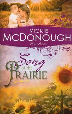 Song Of The Prairie, Pioneer Promises Series #3   -     By: Vickie Mcdonough