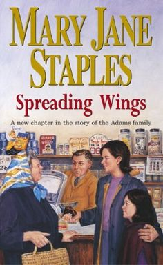 By Mary Jane Staples Spreading Wings: A Novel of the Adam... https://www.amazon.co.uk/dp/B00RWOLXFS/ref=cm_sw_r_pi_dp_x_lP2Uxb6T49XEA