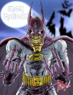 Eddie - Iron Maiden OMG.. EDDIE is Batman.. hahahah