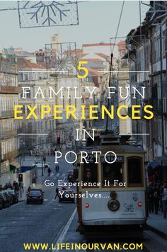 Lifeinourvan's Guide to our 'Top 5 Experiences' for Your Family to enjoy in Porto.
