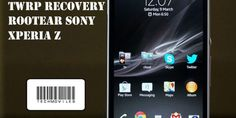 Como instalar TWRP Recovery Rootear Sony Xperia Z