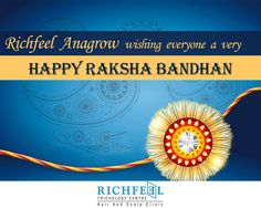 Richfeel Anagrow wishing You all Happy Rakshabandhan!!!