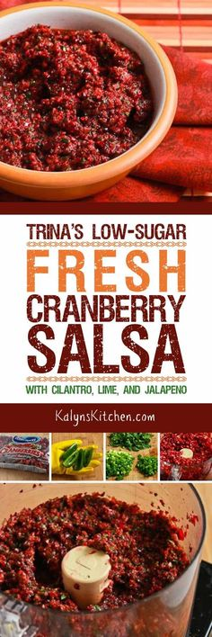 My friend Trina's Low-Sugar Fresh Cranberry Salsa with Cilantro, Lime, and Jalapeno is a recipe I've been making for years for Thanksgiving, and this is also delicious with cream cheese for a holiday appetizer!  Once you try this, you'll never want regular cranberry sauce again. [found on KalynsKitchen.com]