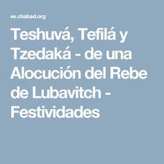 Teshuvá, Tefilá y Tzedaká - de una Alocución del Rebe de Lubavitch - Festividades