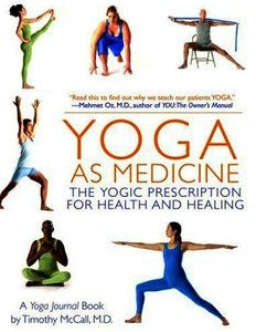Yoga as Medicine: The Yogic Prescription for Health and Healing. #yoga #minfulness #fitness #perfectmind #perfectbody