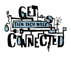 """Teen Tech Week, March. YALSA. """"Teen Tech Week is aimed at getting teens to use their libraries for the different technologies that are offered there."""""""