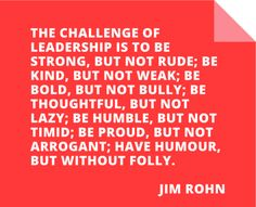 Jim Rohn.  This is a quote about leadership, but it's also just a good quote about behavior in general...