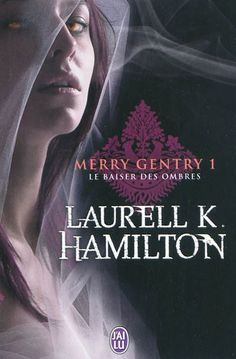 Merry Gentry, tome 1, Le baiser des ombres • Laurell K. Hamilton • J'ai lu - Darklight