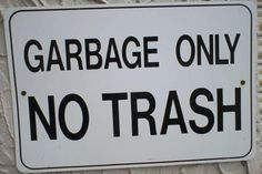 Funny Street Signs: Garbage Only, No Trash