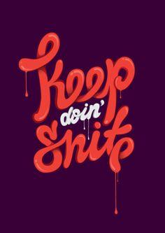 'Keep doin' shit' van Mike Witcombe.