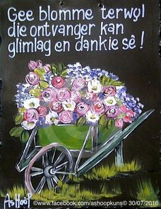 Gee blomme... __[AShooP-Tuinkuns/FB] #Afrikaans #giveOut Rain Quotes, Me Quotes, Qoutes, Cement Flower Pots, Afrikaans Quotes, Diy Wood Signs, Flower Quotes, Wedding Quotes, True Words
