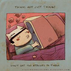 Coisas são apenas coisas. Não se apegue - Coisas que ninguém me disse, de Alex Noriega