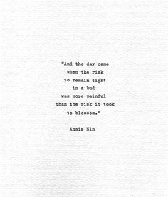 """Mom Quotes From Daughter Discover Anais Nin Hand Typed Letterpress Print """".the risk it took to blossom"""" Vintage Typewriter Literature Quote Inspirational Words Erotica Typed Quotes, Poem Quotes, Quotable Quotes, Words Quotes, Wise Words, Motivational Quotes, Inspirational Quotes, Laugh Quotes, Friend Quotes"""