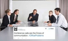 Has a conference call ever solved anything? Really?