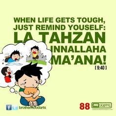 "#088 Ahmad Says: ""When life gets tough, just remind yourself: La Tahzan Innallaha Ma'ana."