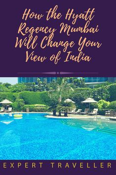 How the Hyatt Regency Mumbai Will Change Your View of India Regency Hotel, You Changed, Perfect Place, Conference, Highlights, Lounge, Gardens, India, Highlight