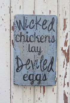 Wicked Chickens Lay Deviled Eggs Blue Grey Wooden Handpainted Farm Sign by TheFunkiLittleFrog, $30.00