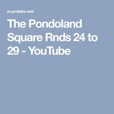 The Pondoland Square Rnds 24 to 29 - YouTube