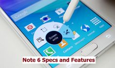 Galaxy Note 6 Rumors for Specs, Features and Price