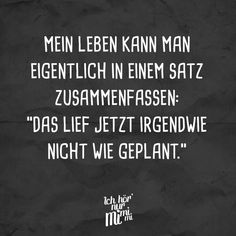 """Visual Statements®️️ You can actually sum up my life in one sentence: """"Somehow it didn't go as planned."""" Sayings / Quotes / Quotes / Ichhörnurmimimi / funny / funny / sarcasm / friendship / relationship / irony Sarcasm Quotes, Sarcasm Humor, True Quotes, Sarkastischer Humor, Favorite Quotes, Best Quotes, Cute Funny Quotes, Funny As Hell, Einstein Quotes"""