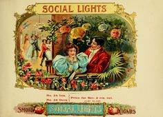 Cigar box label - 'Social Lights', old, vintage, posing lady and gentleman design. Cigar Box Art, Vintage Cigar Box, Cigar Boxes, Wine Boxes, Vintage Labels, Vintage Ephemera, Vintage Posters, Graphics Vintage, Vintage Signs