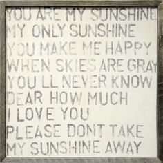 """you are my sunshine"" 