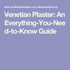 Venetian Plaster: An Everything-You-Need-to-Know Guide