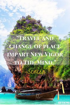Travel and change of place impart New Vigor to The Mind - Seneca