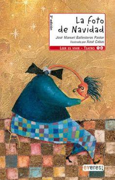 José Manuel Ballesteros. La foto de Navidad. Ilustraciones de Xosé Cobas. Everest (Teatro)