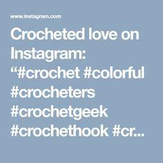"""Crocheted love on Instagram: """"#crochet #colorful #crocheters #crochetgeek #crochethook #crochetgeekfamily #crochetmood #crochetmoodblanket2014 #crochetcreations…"""" • Instagram"""