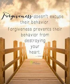 "The importance of forgiveness ♥ ""Forgiveness doesn't excuse their behaviour. Forgiveness prevents their behaviour from destroying your heart."